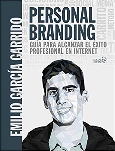 Personal Branding: Guía para alcanzar el éxito profesional en internet (Anaya)